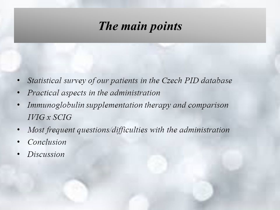 Statistical survey of PID patients /Czech republic/ Actual status general descriptions of database / immunoglobulin therapy/ comparison of status in particular centres /referential values/ Czech PID registry, export of data 09/2014