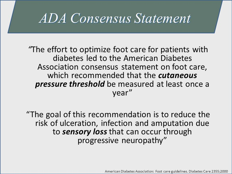 "ADA Consensus Statement ""The effort to optimize foot care for patients with diabetes led to the American Diabetes Association consensus statement on f"