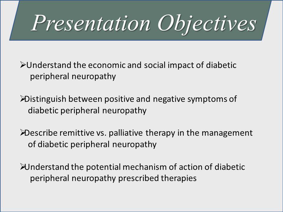 Diabetic Neuropathy: Symptoms Majority of symptomatic DPN patients are insensate Argoff et al.