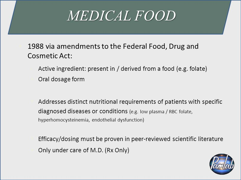  1988 via amendments to the Federal Food, Drug and Cosmetic Act: Active ingredient: present in / derived from a food (e.g. folate)  Oral dosage form