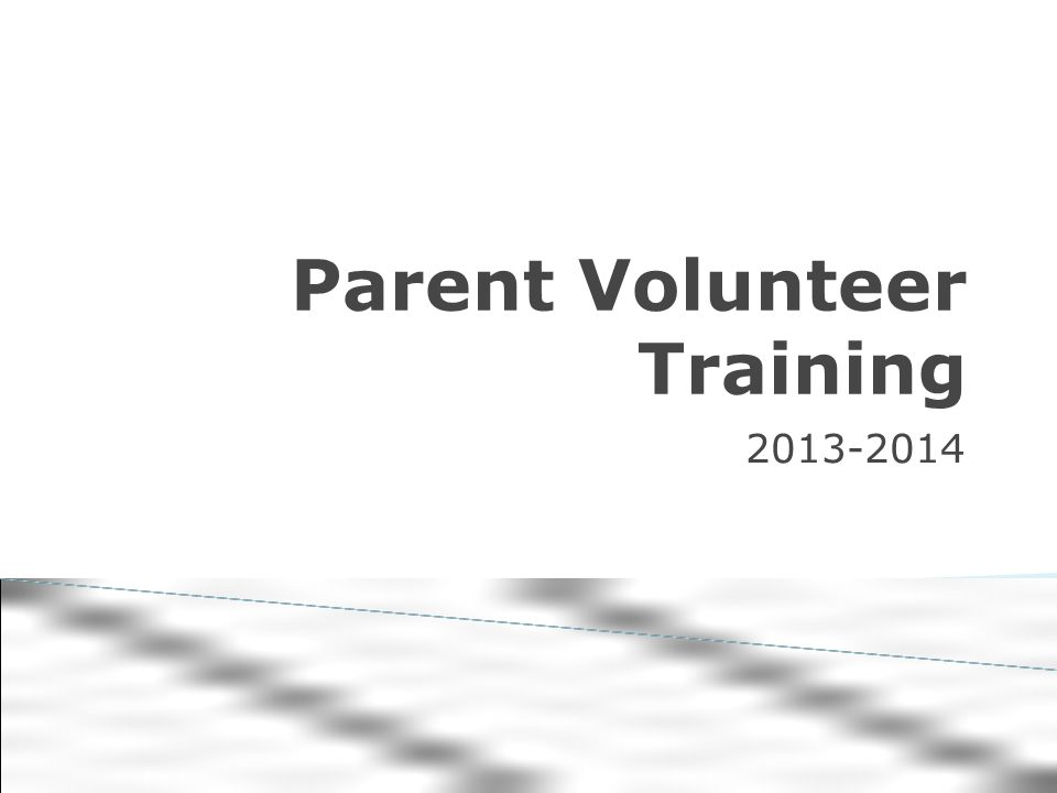 Parent Volunteer Training 2013-2014