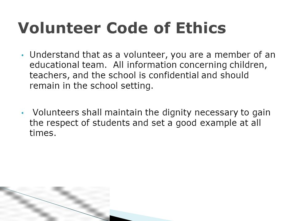 Understand that as a volunteer, you are a member of an educational team.