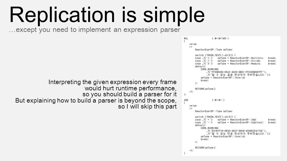 Interpreting the given expression every frame would hurt runtime performance, so you should build a parser for it But explaining how to build a parser
