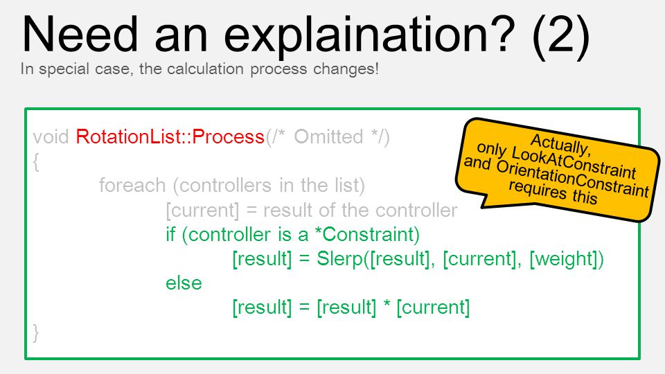 void RotationList::Process(/* Omitted */) { foreach (controllers in the list) [current] = result of the controller if (controller is a *Constraint) [r