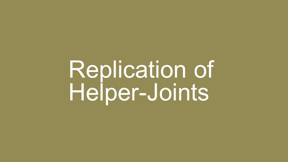 Replication of Helper-Joints