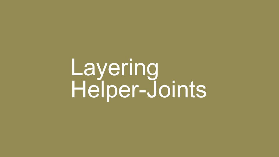 Layering Helper-Joints