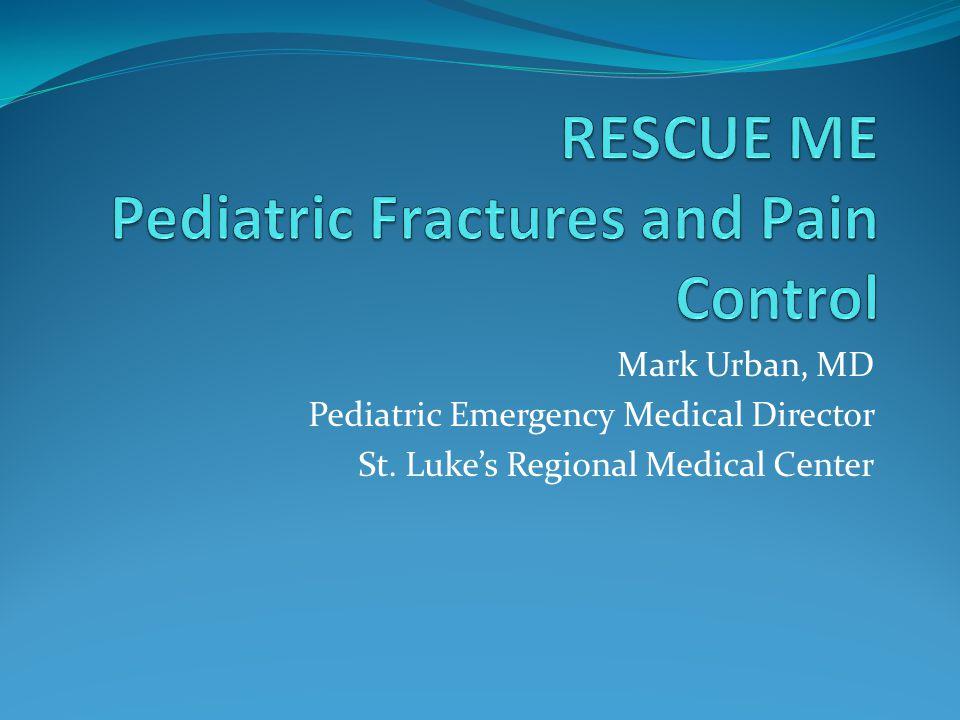 Mark Urban, MD Pediatric Emergency Medical Director St. Luke's Regional Medical Center