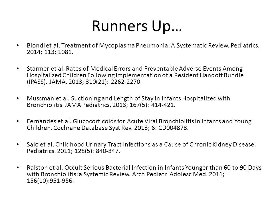 Runners Up… Biondi et al.Treatment of Mycoplasma Pneumonia: A Systematic Review.
