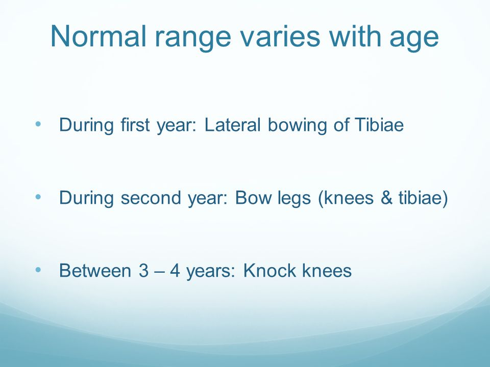 Child In-toeing: due to medial femoral torsion Out-toeing: in late childhood lateral femoral / tibial torsion
