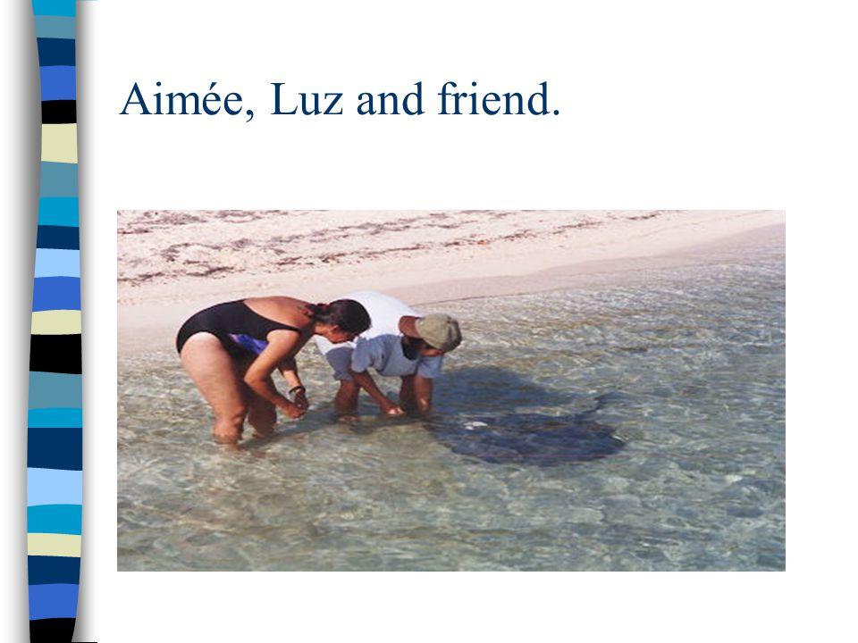 Aimée, Luz and friend.