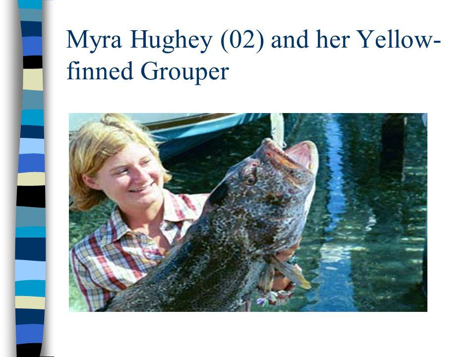 Myra Hughey (02) and her Yellow- finned Grouper