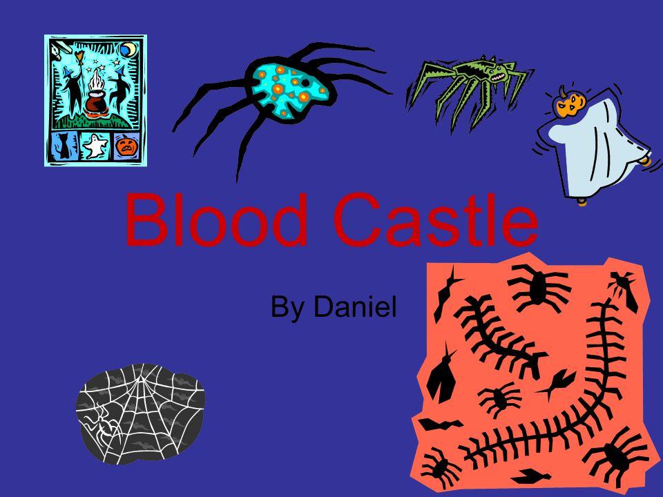 Blood Castle By Daniel