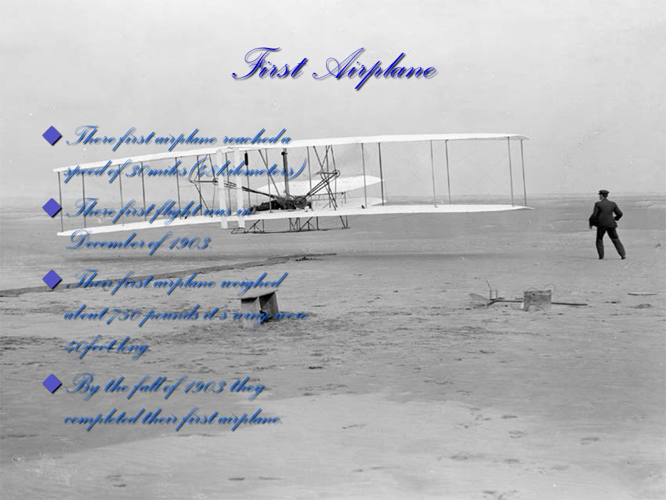 How It Helps Today Their invention of the airplane made travel time more faster.