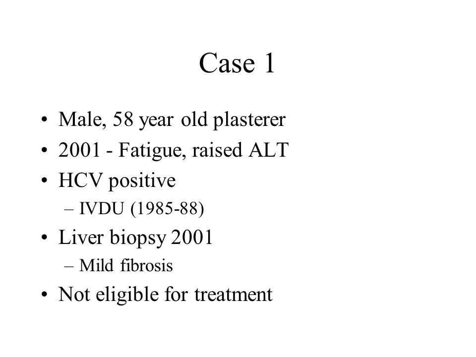 Case 1 Clinical trial –Interferon-alpha + ribavirin –No virological response Repeat biopsy 2006 –Moderate fibrosis Re-treatment –Pegylated interferon + ribavirin –No virological response