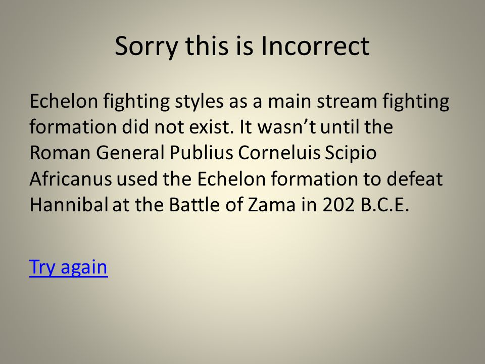 Sorry this is Incorrect Echelon fighting styles as a main stream fighting formation did not exist.