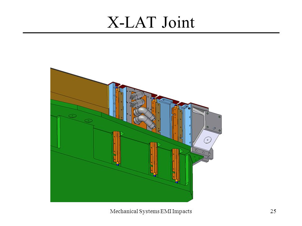 Mechanical Systems EMI Impacts25 X-LAT Joint