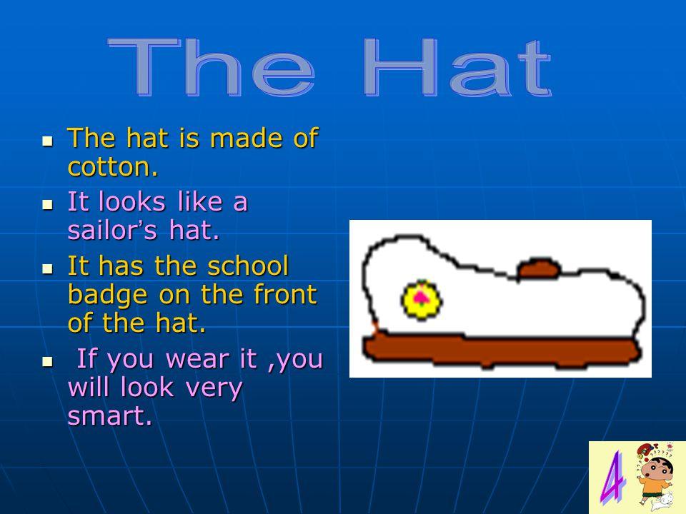 The hat is made of cotton. The hat is made of cotton.