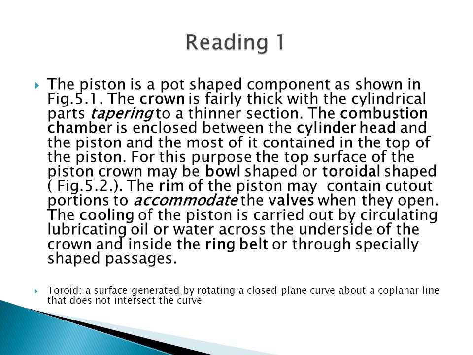  The piston is a pot shaped component as shown in Fig.5.1.
