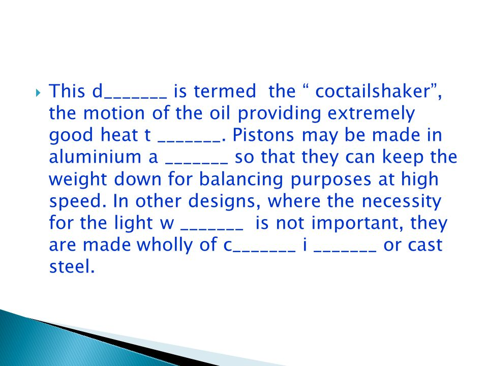  This d_______ is termed the coctailshaker , the motion of the oil providing extremely good heat t _______.