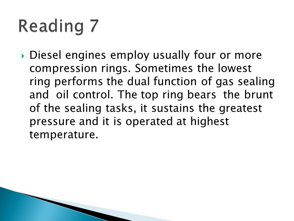  Diesel engines employ usually four or more compression rings.