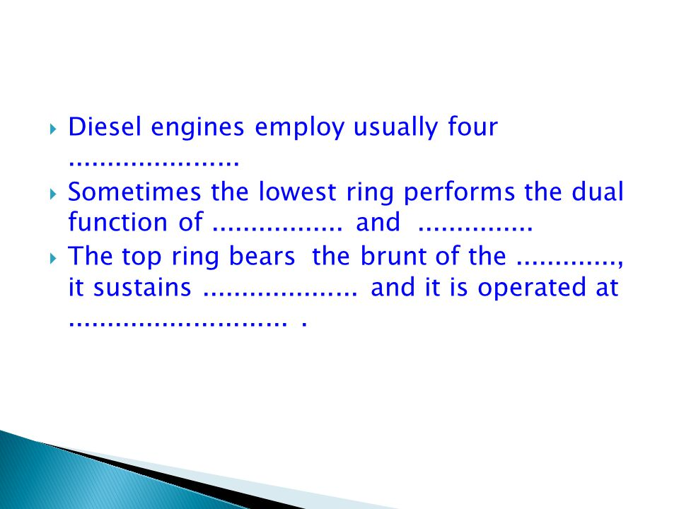  Diesel engines employ usually four......................