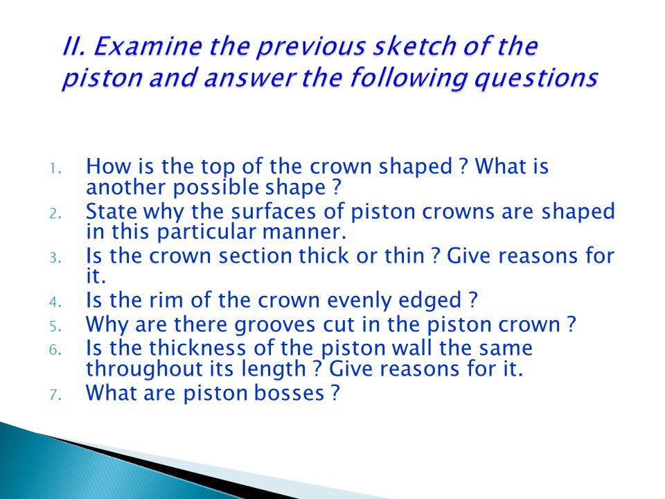 1. How is the top of the crown shaped . What is another possible shape .
