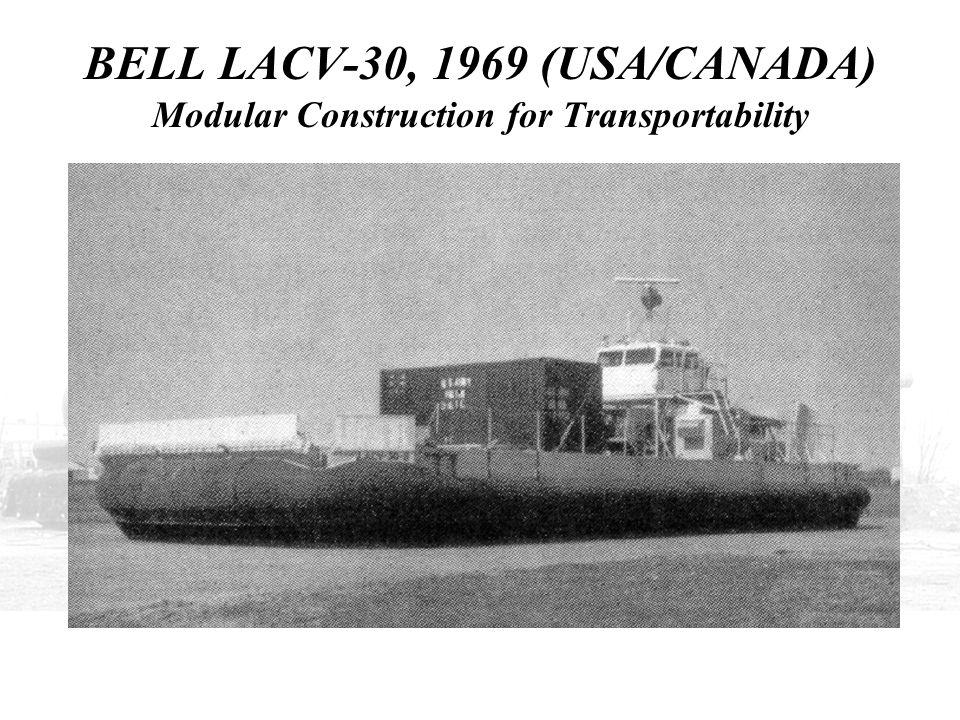 BELL LACV-30, 1969 (USA/CANADA) Modular Construction for Transportability