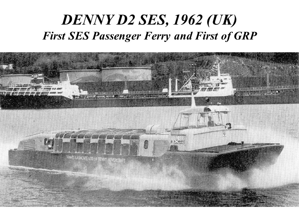 DENNY D2 SES, 1962 (UK) First SES Passenger Ferry and First of GRP