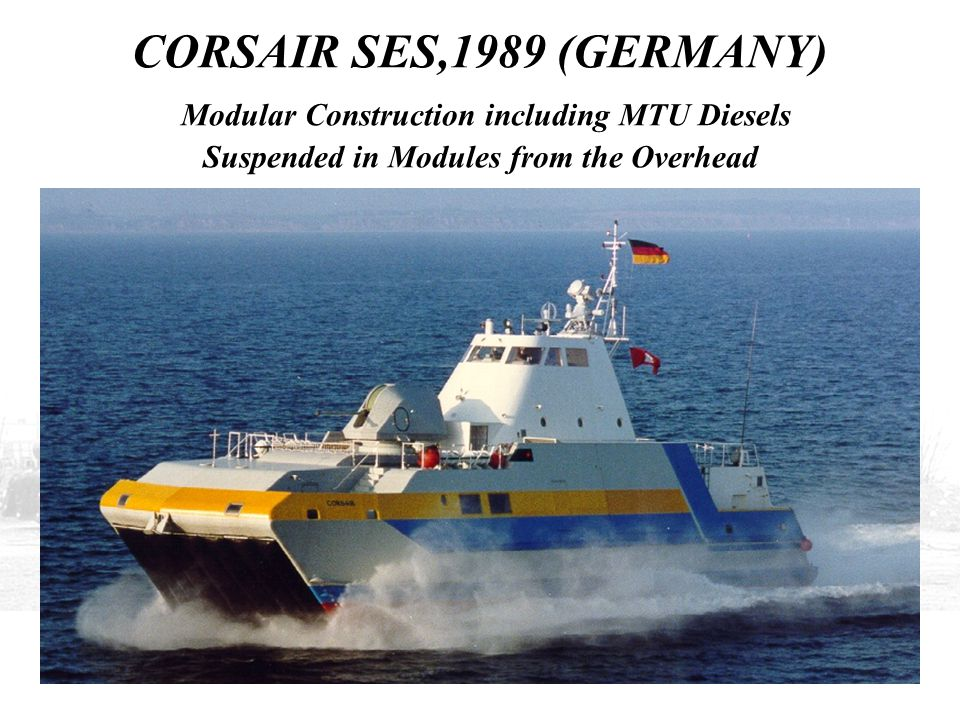 CORSAIR SES,1989 (GERMANY) Modular Construction including MTU Diesels Suspended in Modules from the Overhead