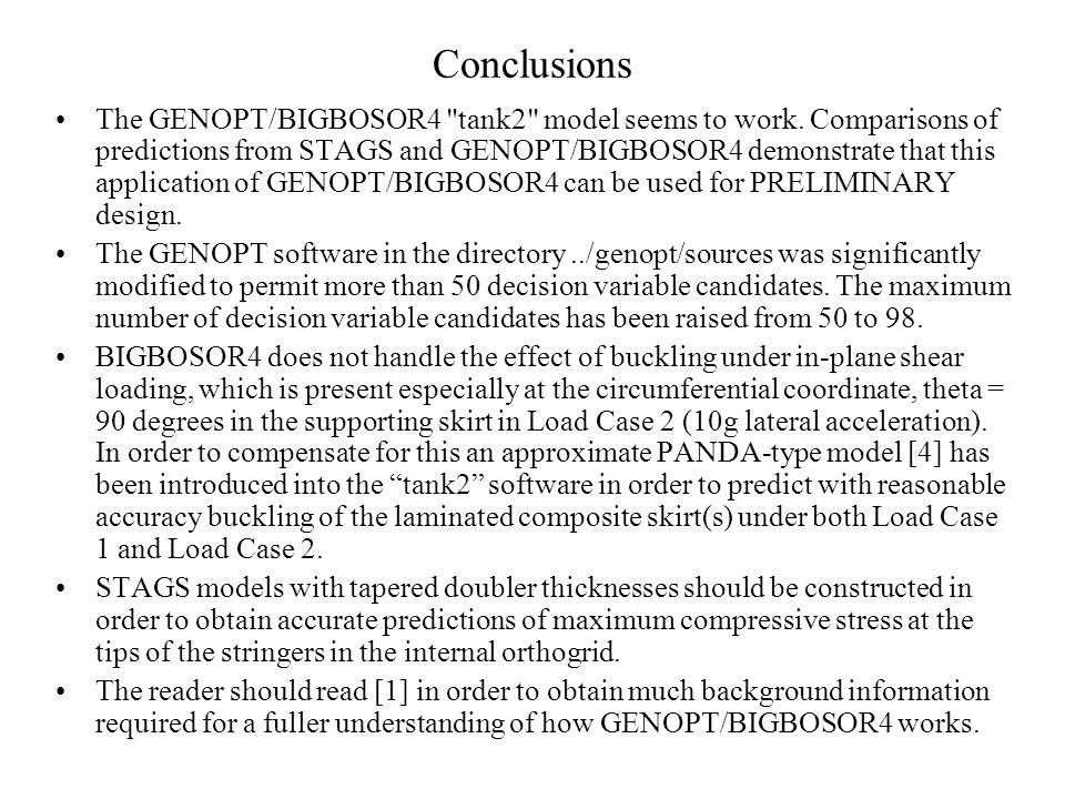 Conclusions The GENOPT/BIGBOSOR4 tank2 model seems to work.