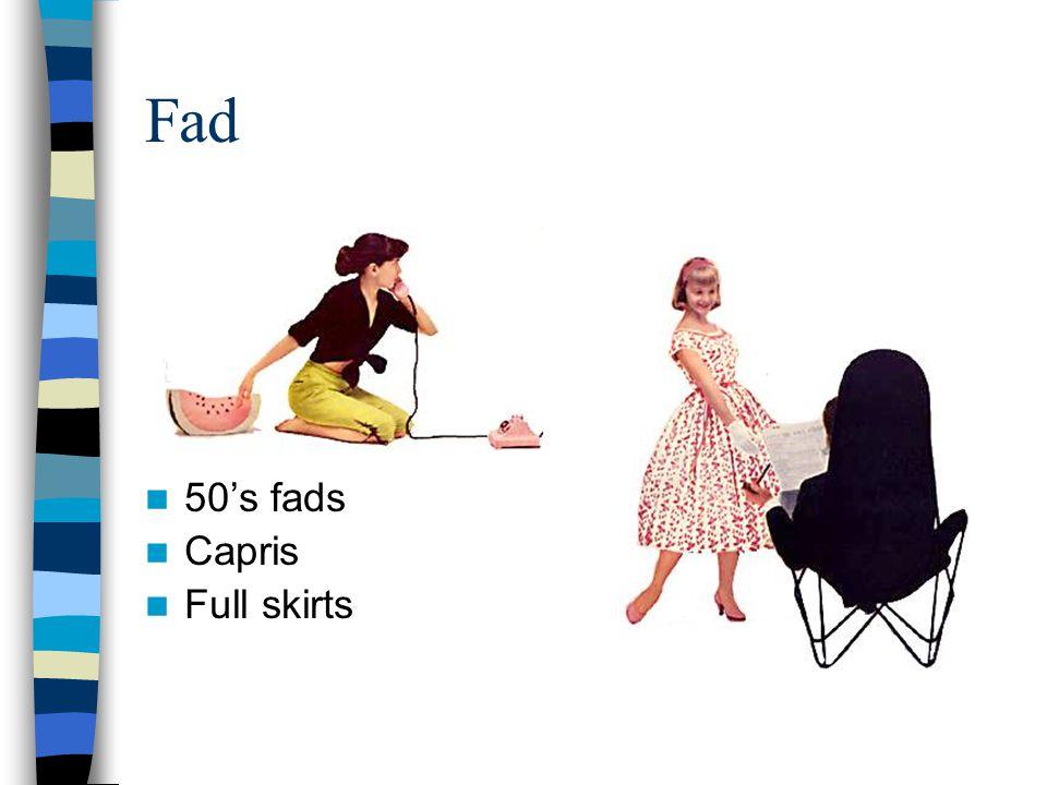 Fad 50's fads Capris Full skirts