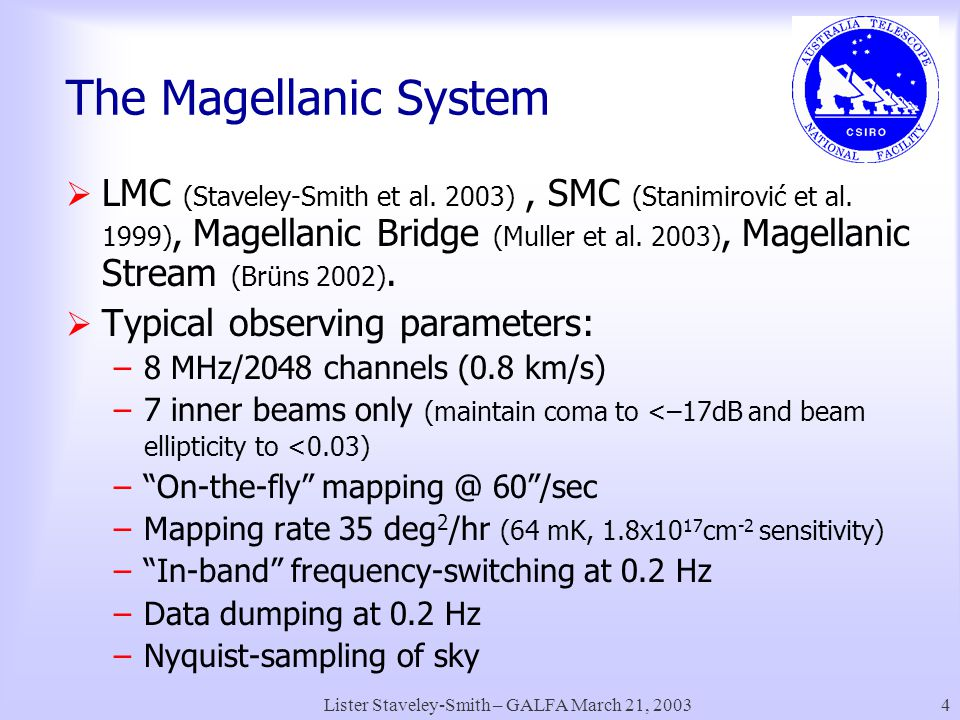 Lister Staveley-Smith – GALFA March 21, 20034 The Magellanic System  LMC (Staveley-Smith et al.