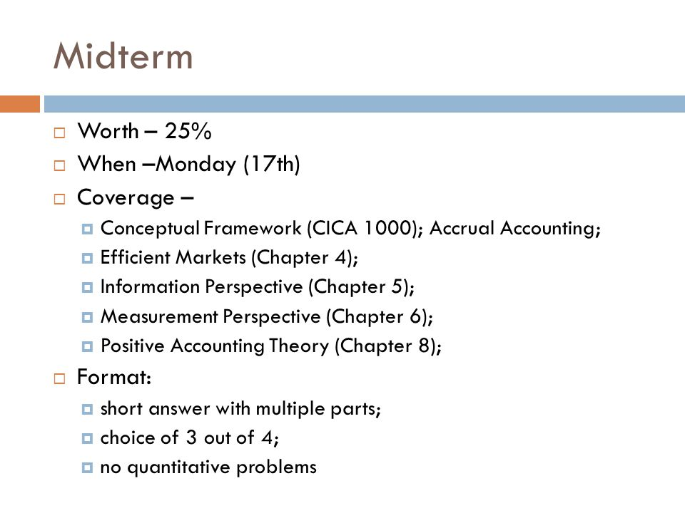 Midterm: Typical Question  In measuring the response of the market (i.e., change in market price), how do accounting researchers determine if the market is responding to financial accounting information.