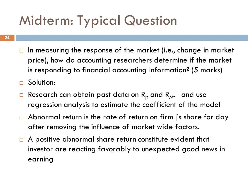 Midterm: Typical Question  How does the historical cost basis of reporting financial statement information affect the concept of net income.