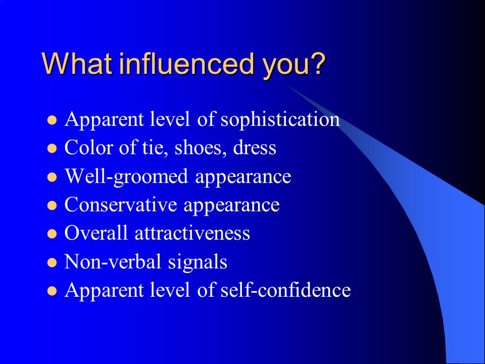 What influenced you.