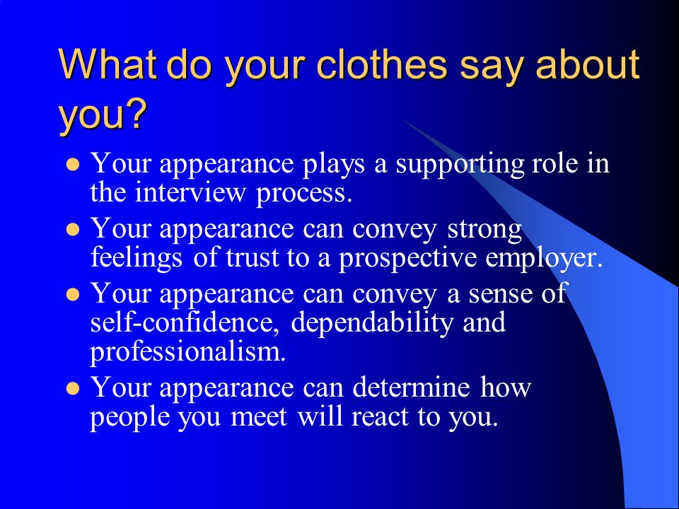 What do your clothes say about you.