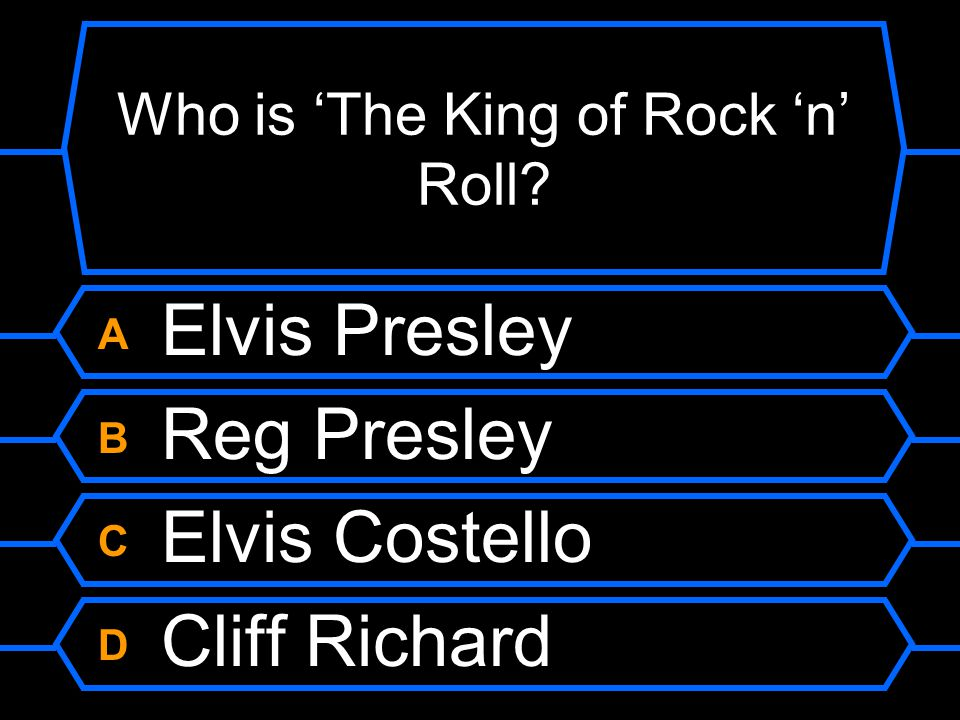 Who is 'The King of Rock 'n' Roll? A Elvis Presley B Reg Presley C Elvis Costello D Cliff Richard