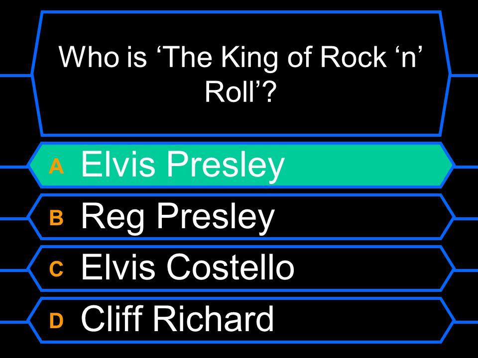 Who is 'The King of Rock 'n' Roll'? A Elvis Presley B Reg Presley C Elvis Costello D Cliff Richard