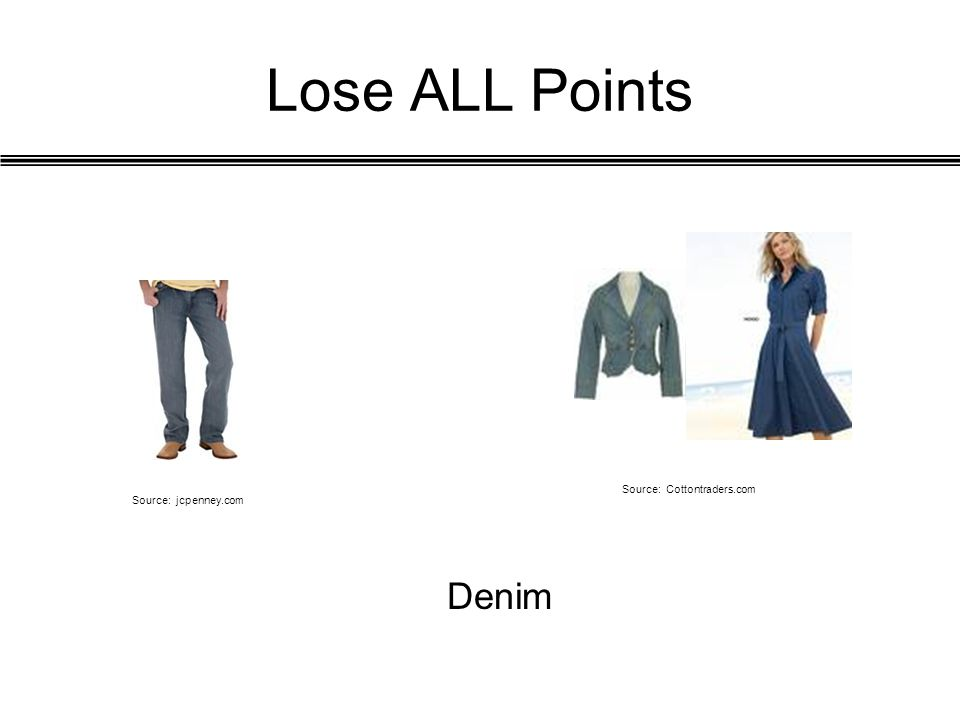 Lose ALL Points Denim Source: Cottontraders.com Source: jcpenney.com