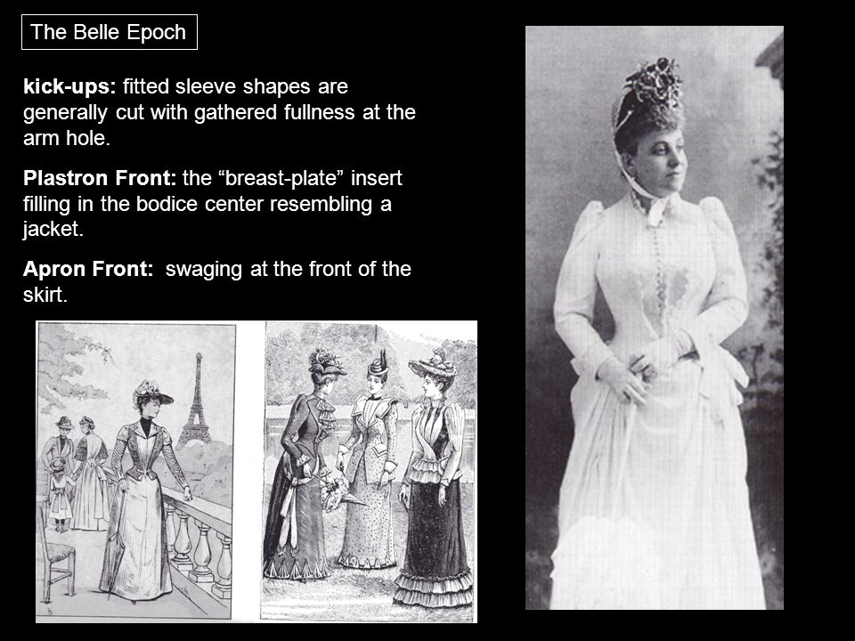 "The Belle Epoch kick-ups: fitted sleeve shapes are generally cut with gathered fullness at the arm hole. Plastron Front: the ""breast-plate"" insert fil"