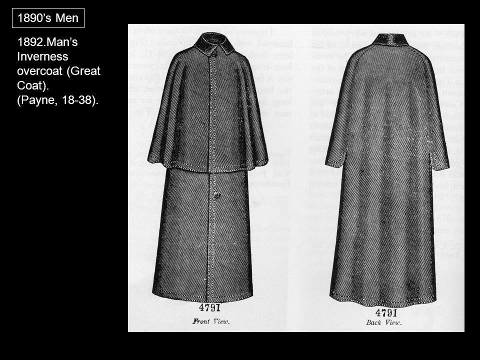 1890's Men 1892.Man's Inverness overcoat (Great Coat). (Payne, 18-38).