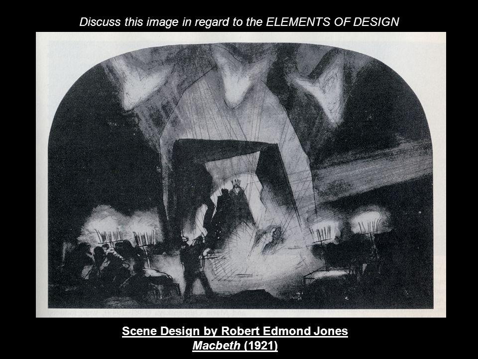 Scene Design by Robert Edmond Jones Macbeth (1921) Discuss this image in regard to the ELEMENTS OF DESIGN