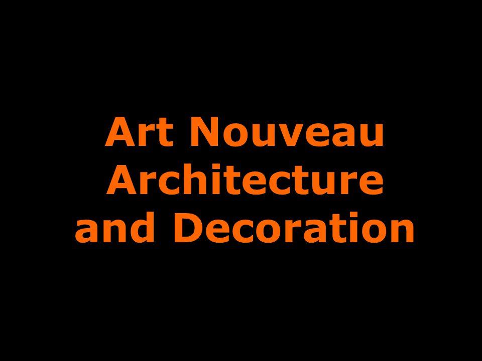 Art Nouveau Architecture and Decoration