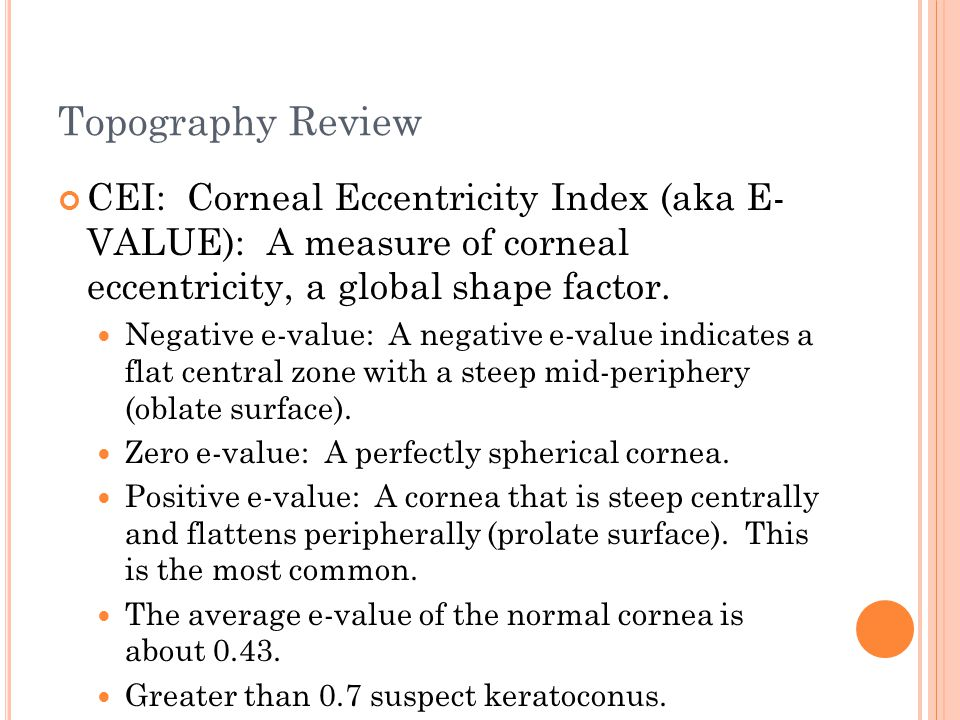 Topography Review SAI: Surface Asymmetry Index (similar to the I-S Value- the Inferior-Superior Value): Measures the difference in corneal powers at every ring (180 degrees apart) over the entire corneal surface).