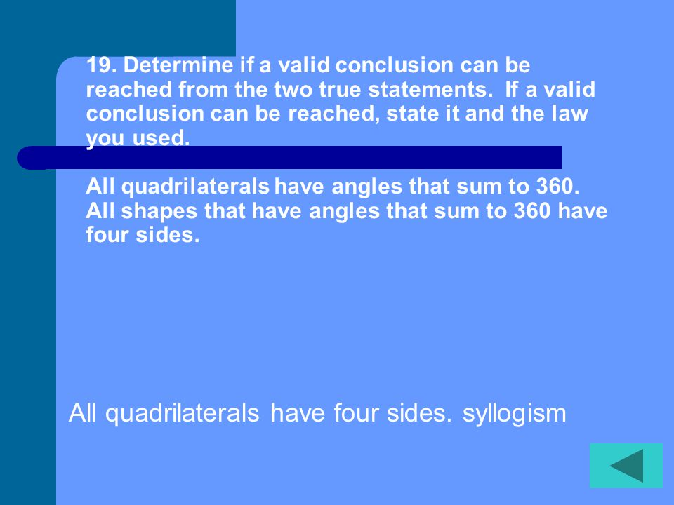 18. Determine if a valid conclusion can be reached from the two true statements.