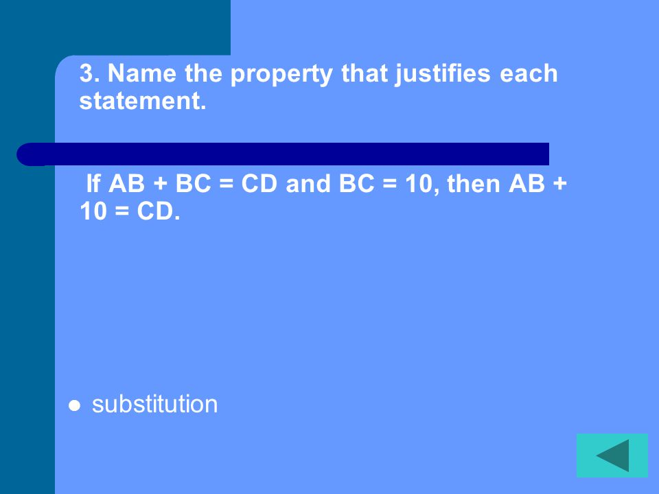 2. Name the property that justifies each statement. RS = TU and TU = YP, then RS = YP transitive