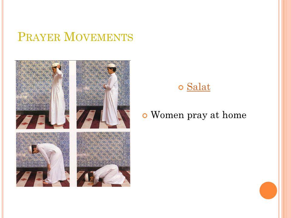 P RAYER M OVEMENTS Salat Women pray at home