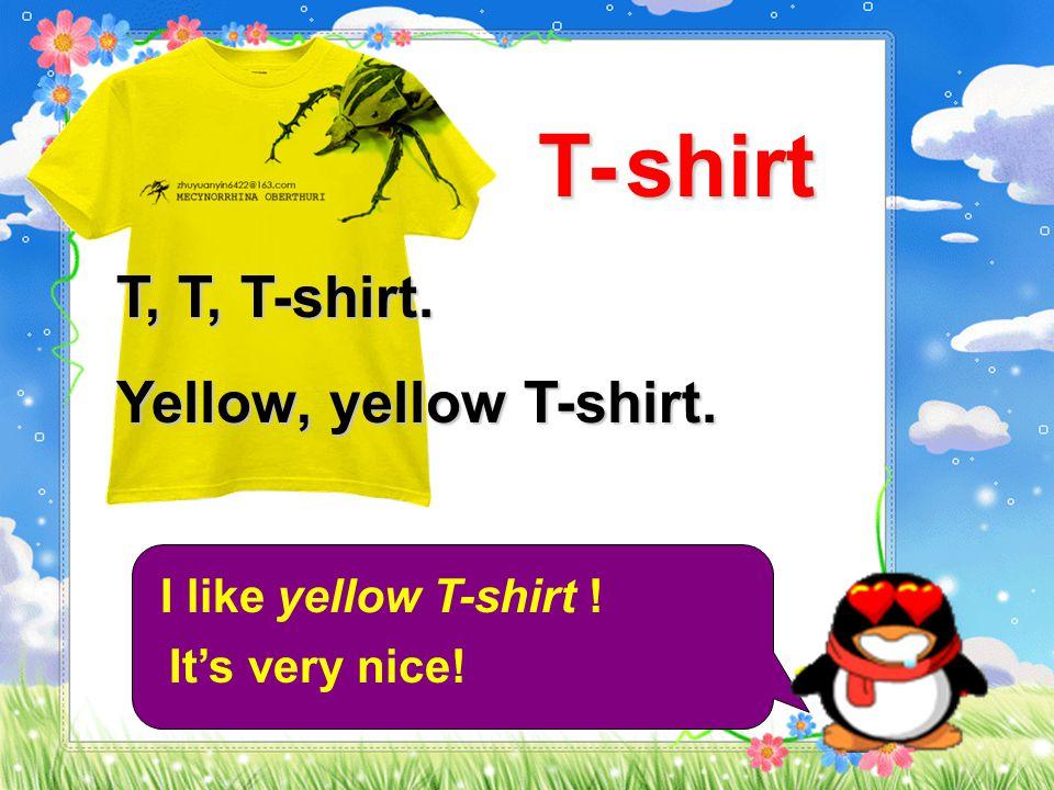 s Sh, sh, shirt. White, white shirt. I like white shirt. It's nice and clean! hirt
