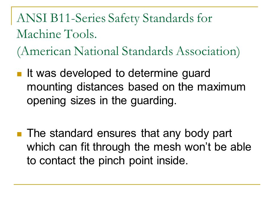 ANSI B11-Series Safety Standards for Machine Tools. (American National Standards Association) It was developed to determine guard mounting distances b