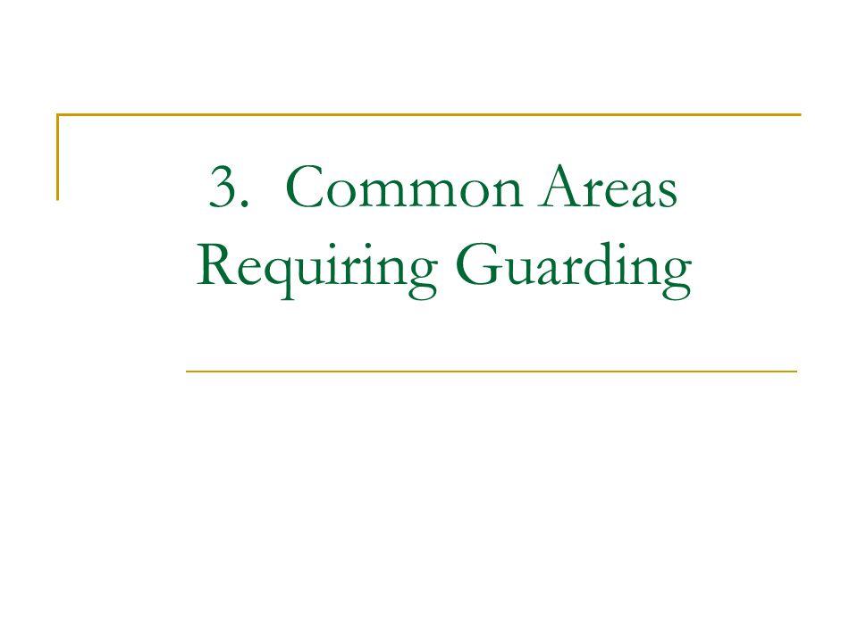 3. Common Areas Requiring Guarding